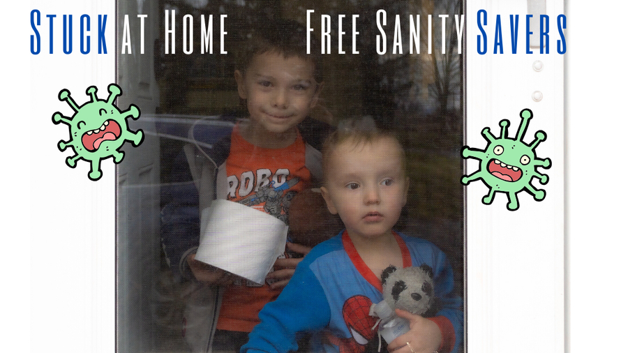 Stuck at home with Kids? Free Activities and Sanity Savers