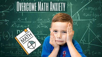 How to Overcome Math Anxiety and raise a kid that loves math