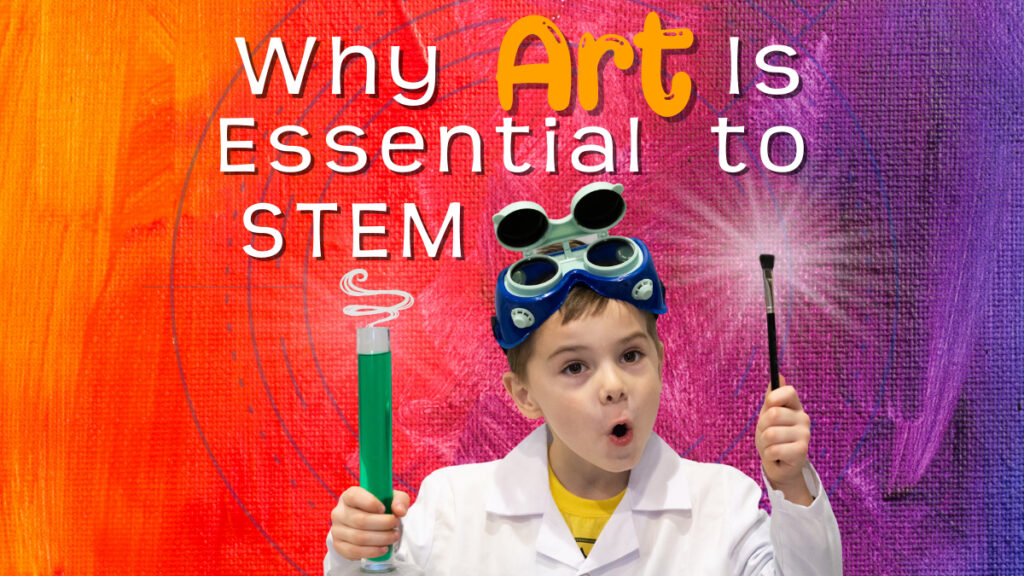 Why Art is Essential to STEM