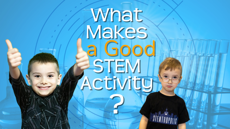 What makes a good STEM activity?
