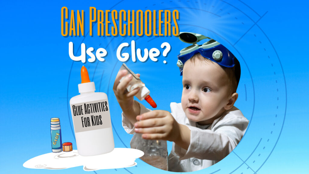 Can Preschoolers Use Glue - Glue Activities for Kids