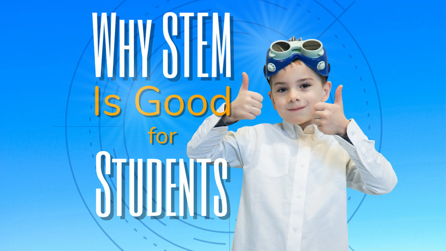 STEM benefits for students